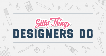 Design Agency – Silly Things Designers Do