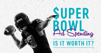 Super Bowl Ad Spending: Is it Worth it?