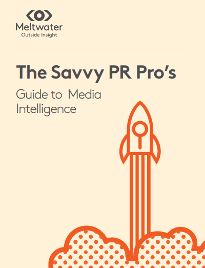 Learn how to increase PR opportunities with our Savvy PR Pros Guide to Media Intelligence e-book