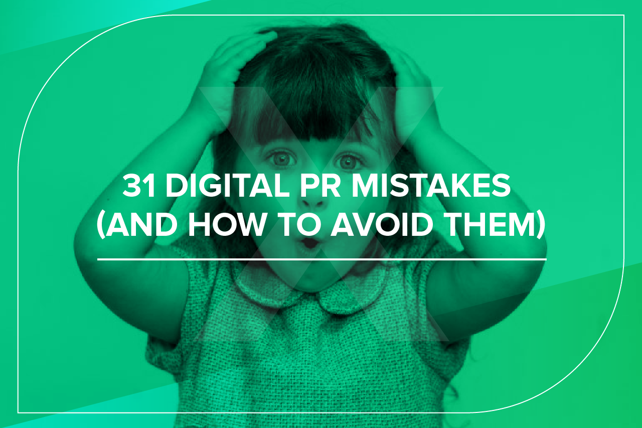 31 digital PR mistakes and how to avoid them