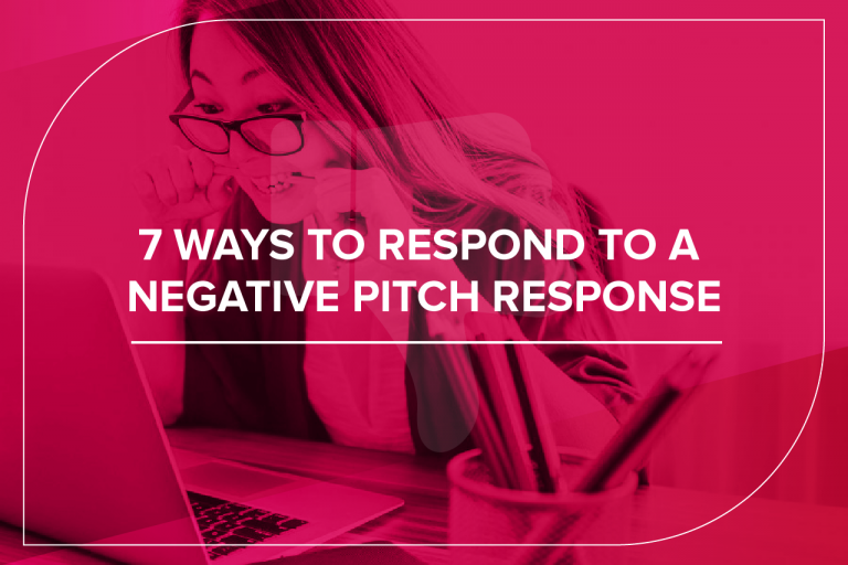 7 ways to respond to a negative pitch response
