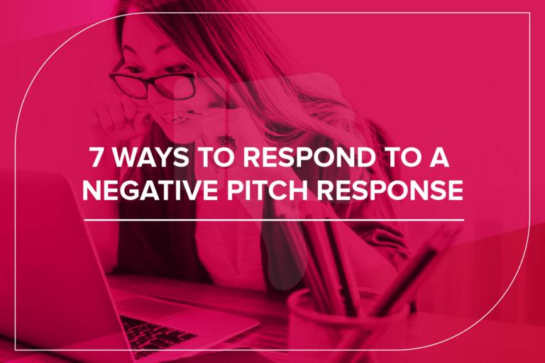 7 ways to respond to a negative pitch response