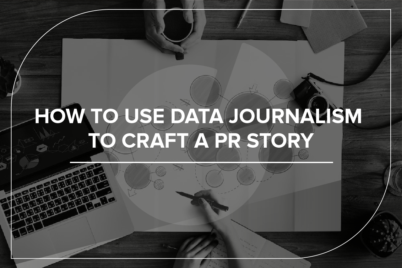 How to use data jouralism to craft a PR story