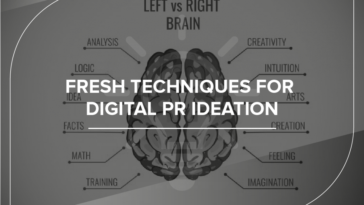 fresh techniques for digital PR ideation