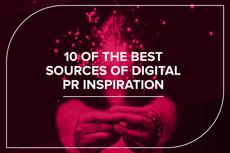 10 of the best sources of digital PR inspiration