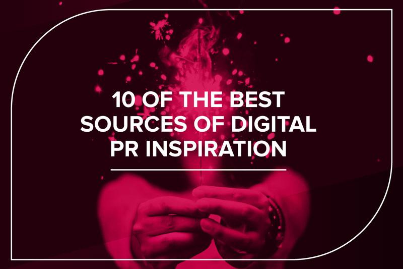 10 of the best sources of digital PR inspiration