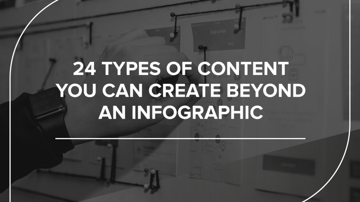 24 Types of content you can create beyond an infographic