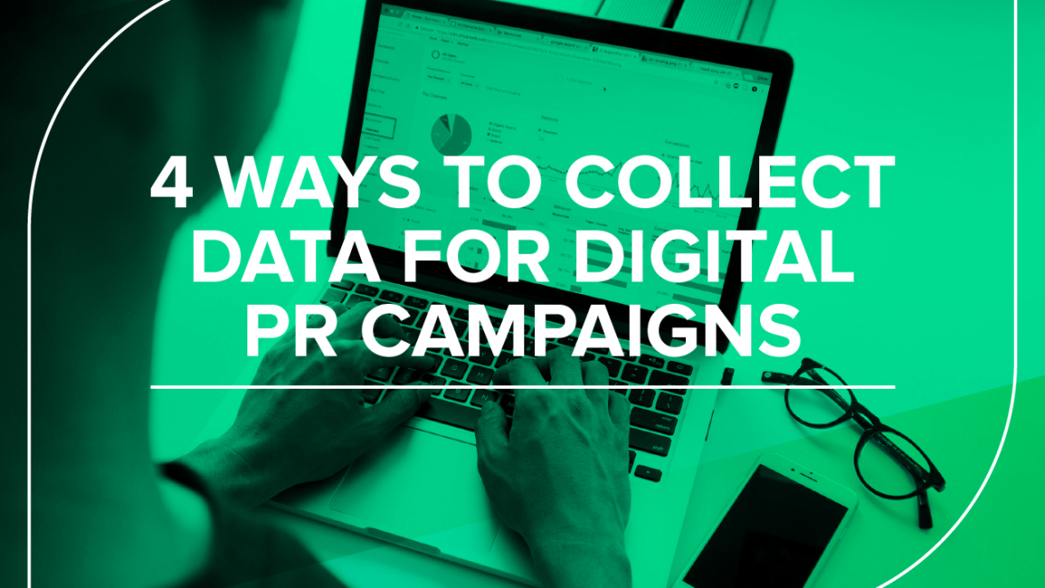 4 Ways to collect data for digital PR campaigns