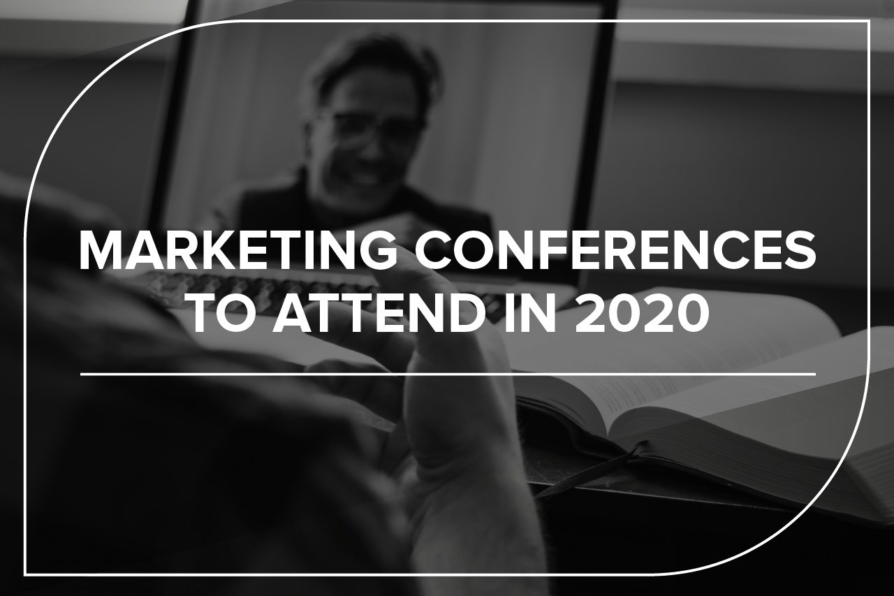 Marketing Conferences to attend in 2020